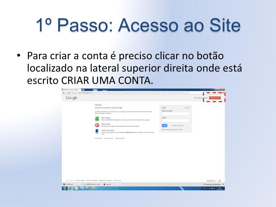 Para criar a conta é preciso clicar no botão localizado na lateral superior direita onde está escrito CRIAR UMA CONTA.