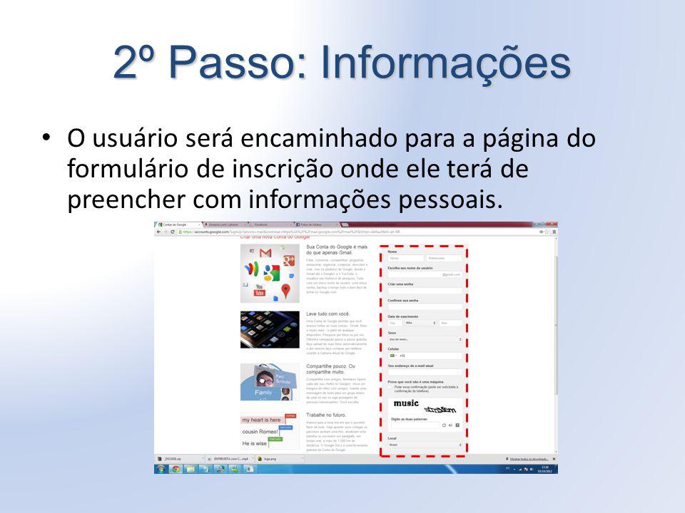 2º Passo: Informações O usuário será encaminhado para a página do formulário de inscrição onde ele terá de preencher com informações pessoais.