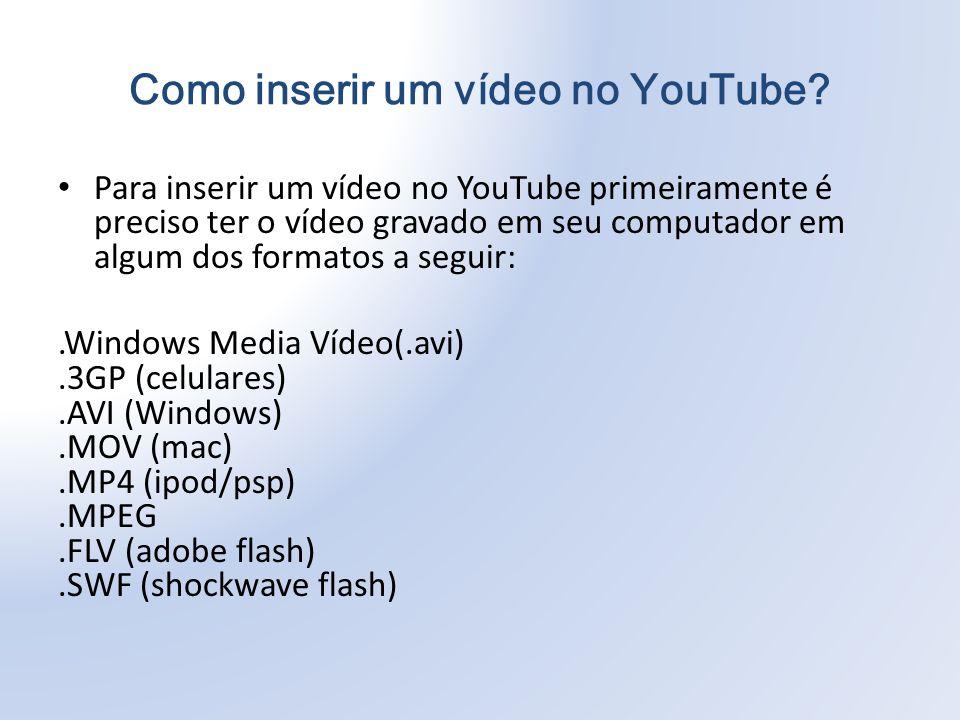 Como inserir um vídeo no YouTube.