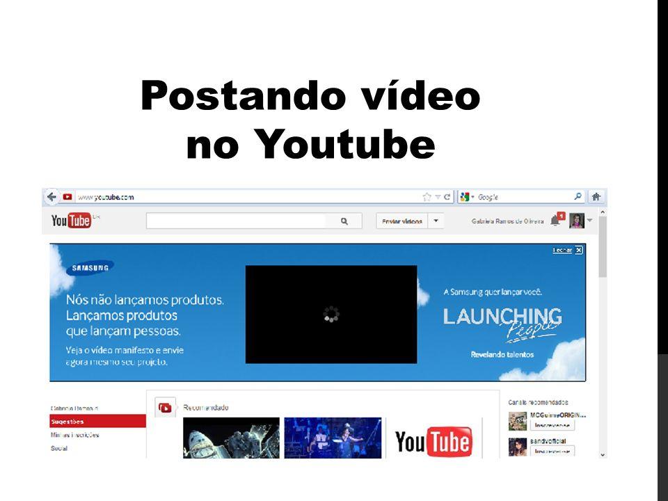 - Clique em Enviar vídeos, abrira então a página em que vamos carregar o vídeo.