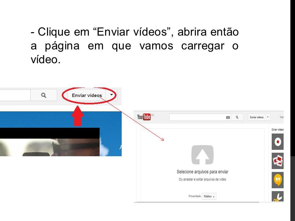 - Clique na seta para selecionar o vídeo.