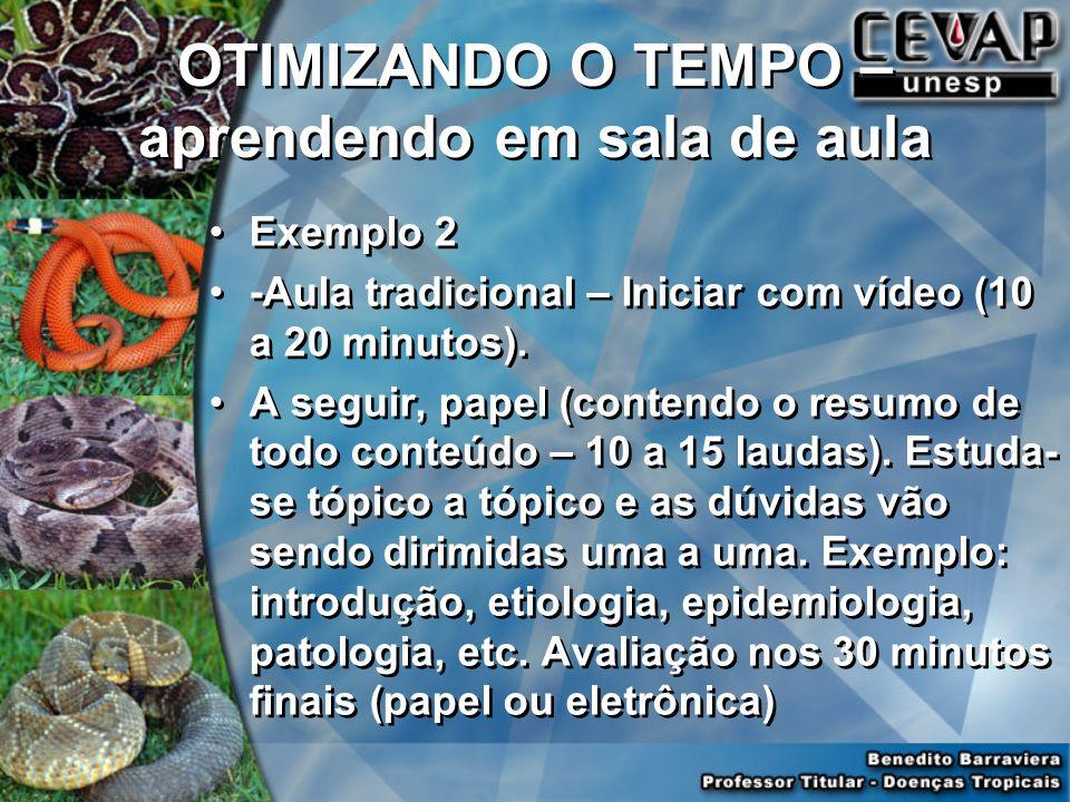OTIMIZANDO O TEMPO – aprendendo em sala de aula Exemplo 2 -Aula tradicional – Iniciar com vídeo (10 a 20 minutos).