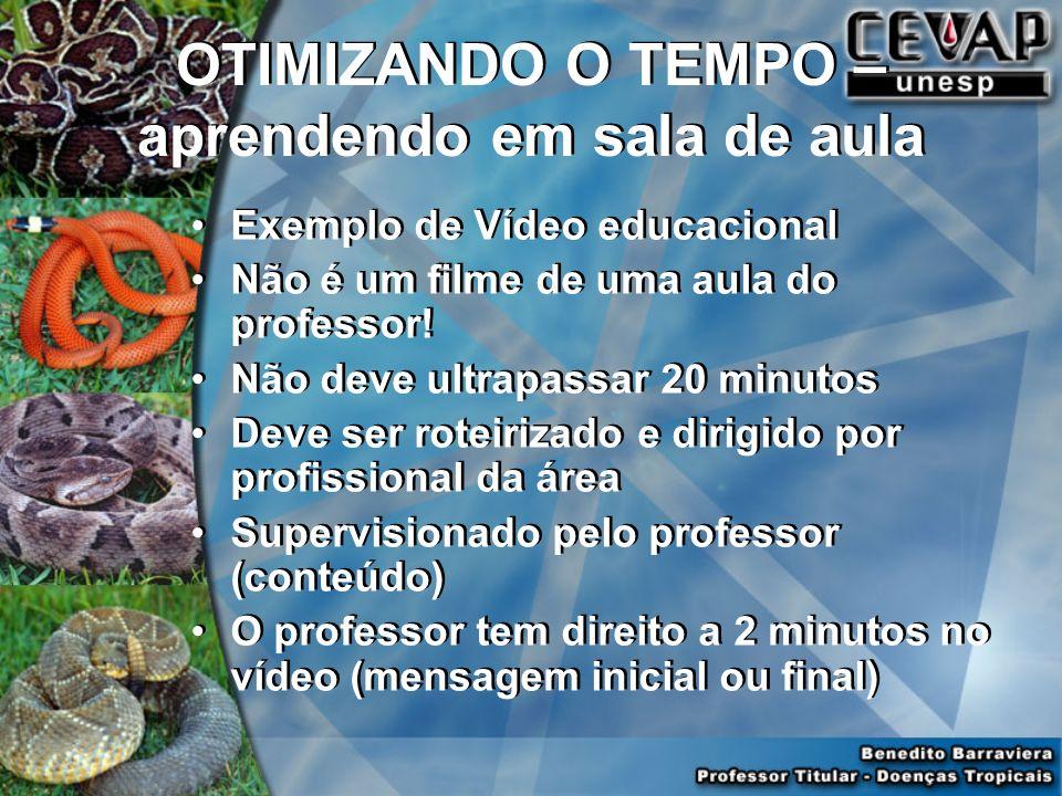 OTIMIZANDO O TEMPO – aprendendo em sala de aula Exemplo de Vídeo educacional Não é um filme de uma aula do professor! Não deve ultrapassar 20 minutos