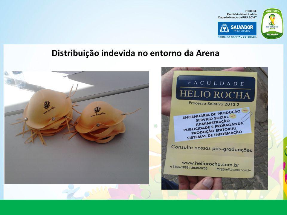 Distribuição indevida no entorno da Arena