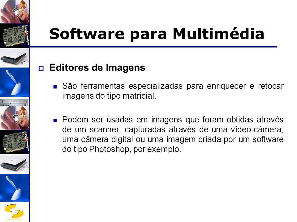 DSC/CEEI/UFCG Software para Multimédia Editores de Imagens São ferramentas especializadas para enriquecer e retocar imagens do tipo matricial. Podem s