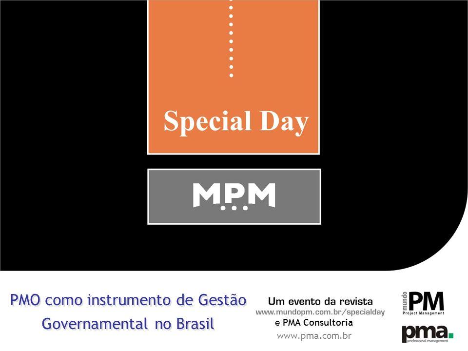 e PMA Consultoria www.pma.com.br PMO como instrumento de Gestão Governamental no Brasil