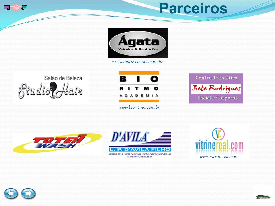 Patrocinadores e Parceiros www.agataveiculos.com.br www.bioritmo.com.br www.vitrinereal.com