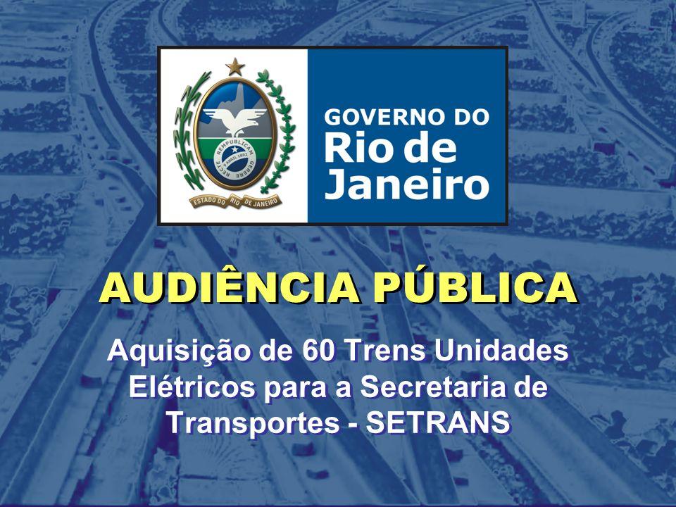 AUDIÊNCIA PÚBLICA Aquisição de 60 Trens Unidades Elétricos para a Secretaria de Transportes - SETRANS