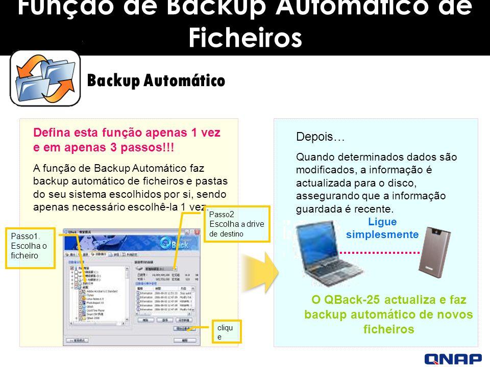 Função de Backup Automático de Ficheiros Defina esta função apenas 1 vez e em apenas 3 passos!!.