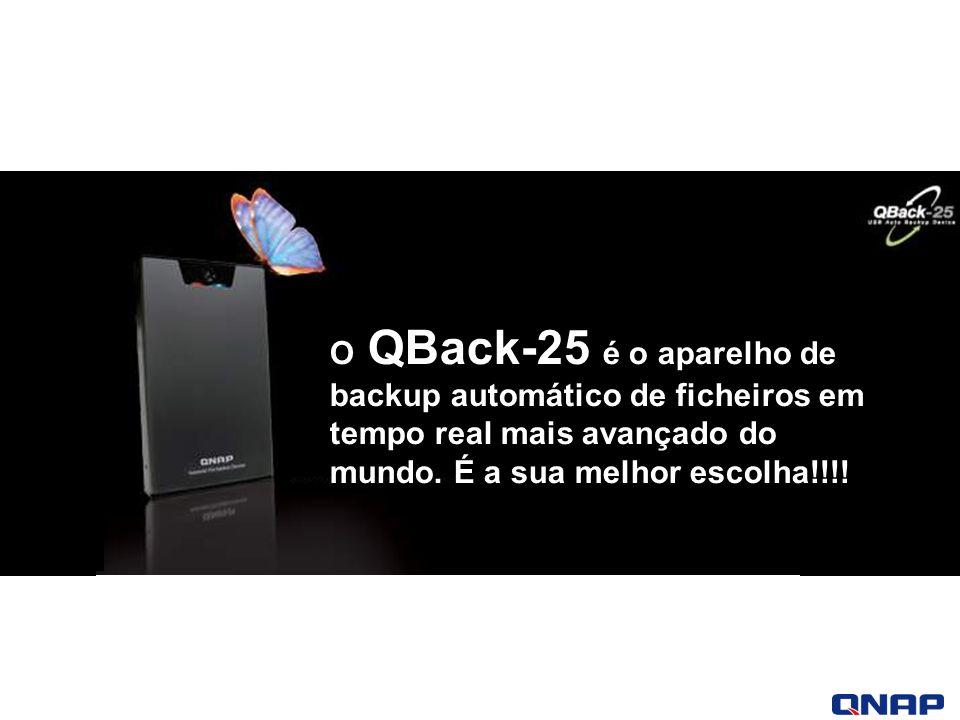 O QBack-25 é o aparelho de backup automático de ficheiros em tempo real mais avançado do mundo.