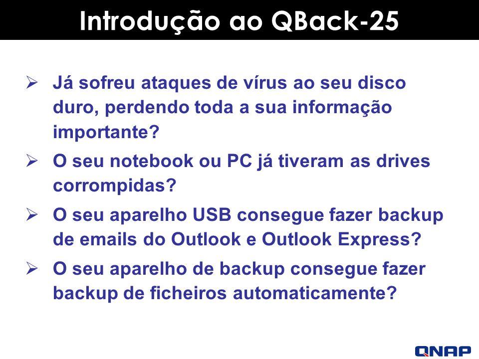 Introdução ao QBack-25 Já sofreu ataques de vírus ao seu disco duro, perdendo toda a sua informação importante.