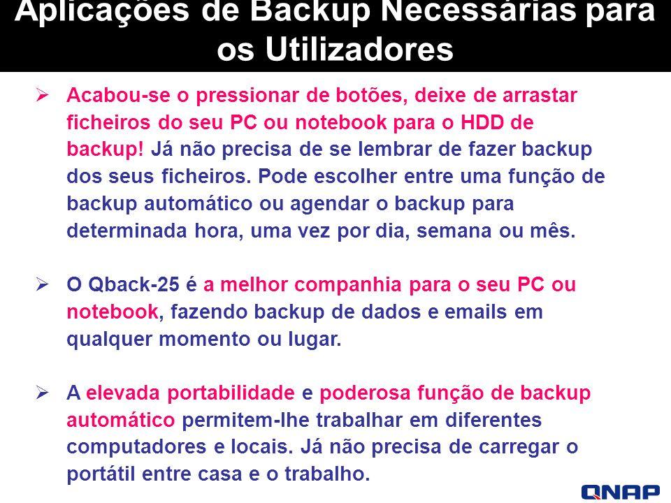 Aplicações de Backup Necessárias para os Utilizadores Acabou-se o pressionar de botões, deixe de arrastar ficheiros do seu PC ou notebook para o HDD de backup.