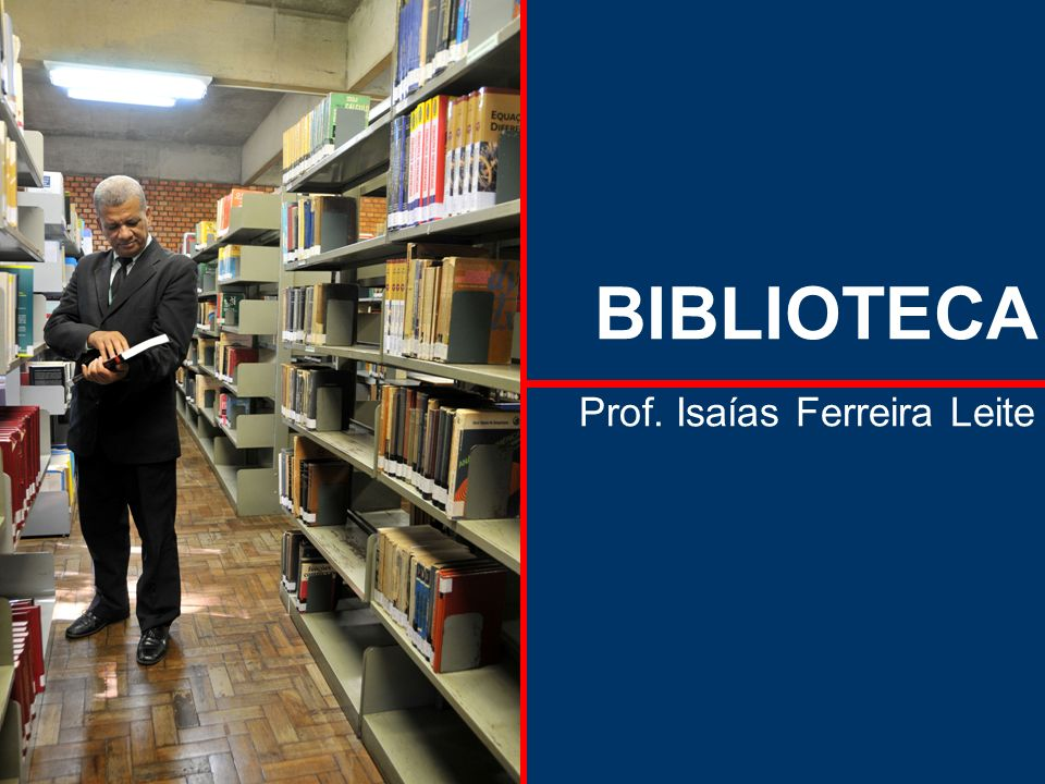 BIBLIOTECA Prof. Isaías Ferreira Leite