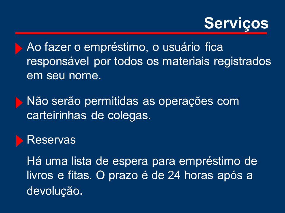 Ao fazer o empréstimo, o usuário fica responsável por todos os materiais registrados em seu nome. Não serão permitidas as operações com carteirinhas d