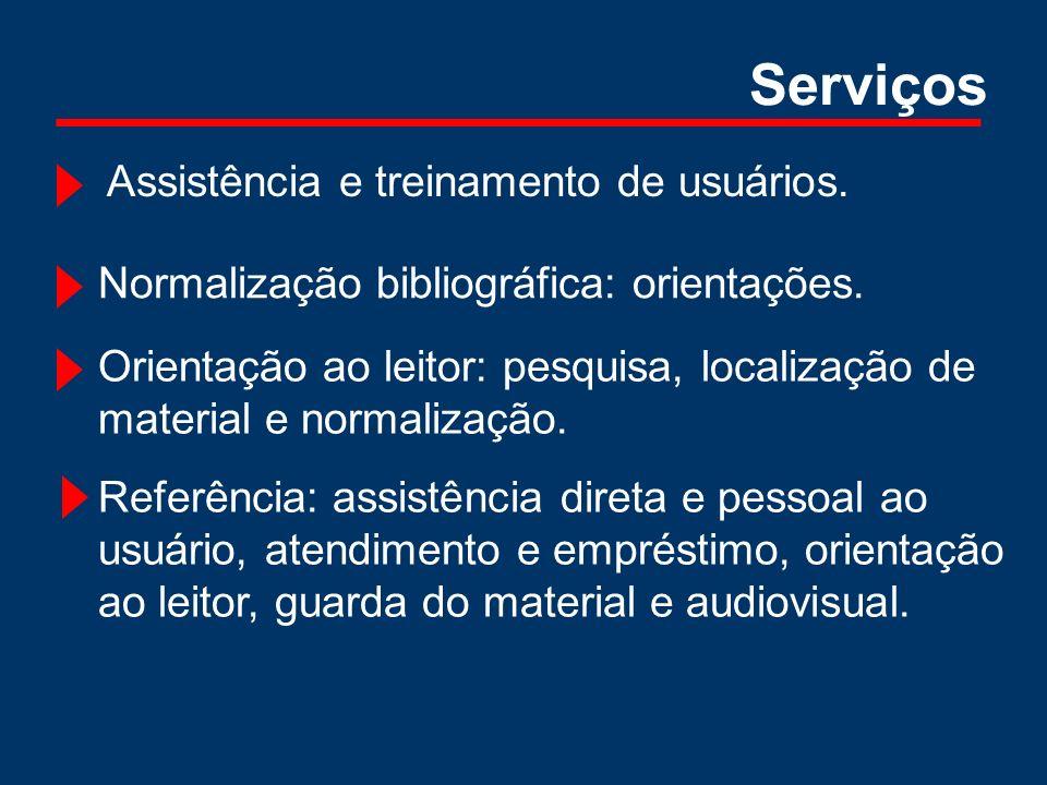 Assistência e treinamento de usuários. Normalização bibliográfica: orientações. Orientação ao leitor: pesquisa, localização de material e normalização