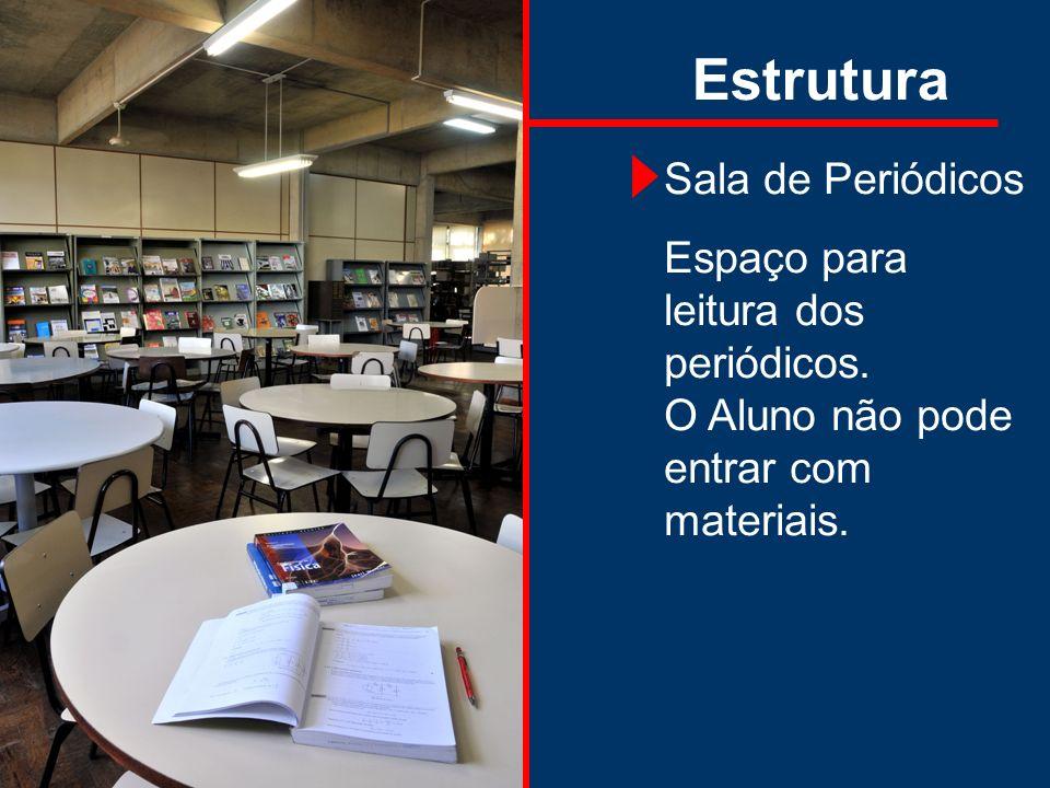 Estrutura Salas de Estudos Sala de Estudo individual e Salão de estudos (mesas para 5 pessoas).