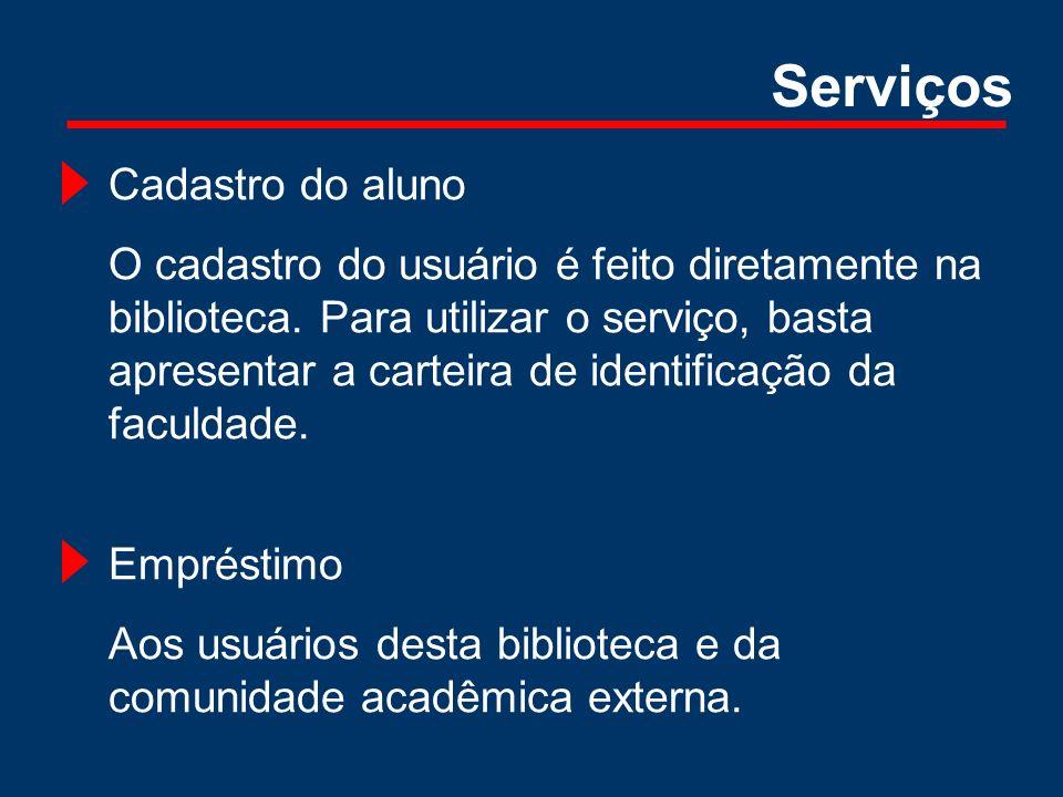 Cadastro do aluno O cadastro do usuário é feito diretamente na biblioteca. Para utilizar o serviço, basta apresentar a carteira de identificação da fa