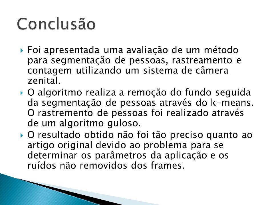 Foi apresentada uma avaliação de um método para segmentação de pessoas, rastreamento e contagem utilizando um sistema de câmera zenital. O algoritmo r