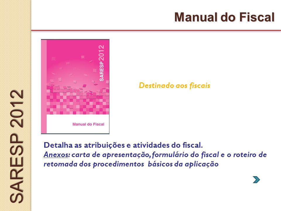 Manual do Fiscal Detalha as atribuições e atividades do fiscal.