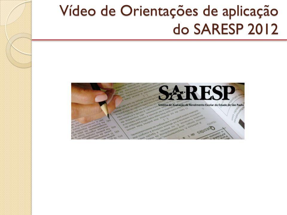 Vídeo de Orientações de aplicação do SARESP 2012