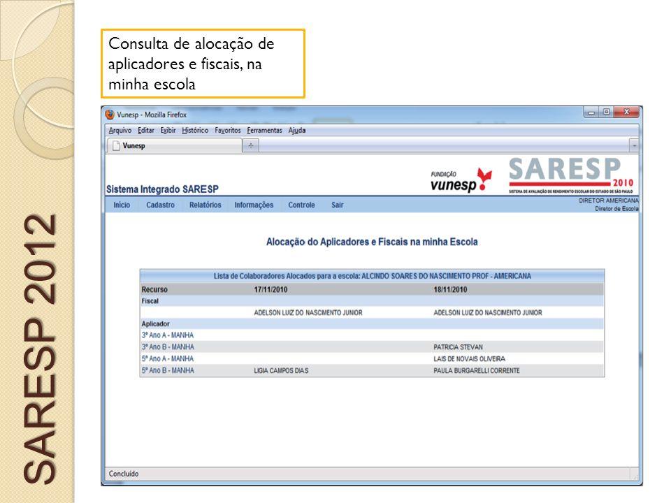 Consulta de alocação de aplicadores e fiscais, na minha escola SARESP 2012