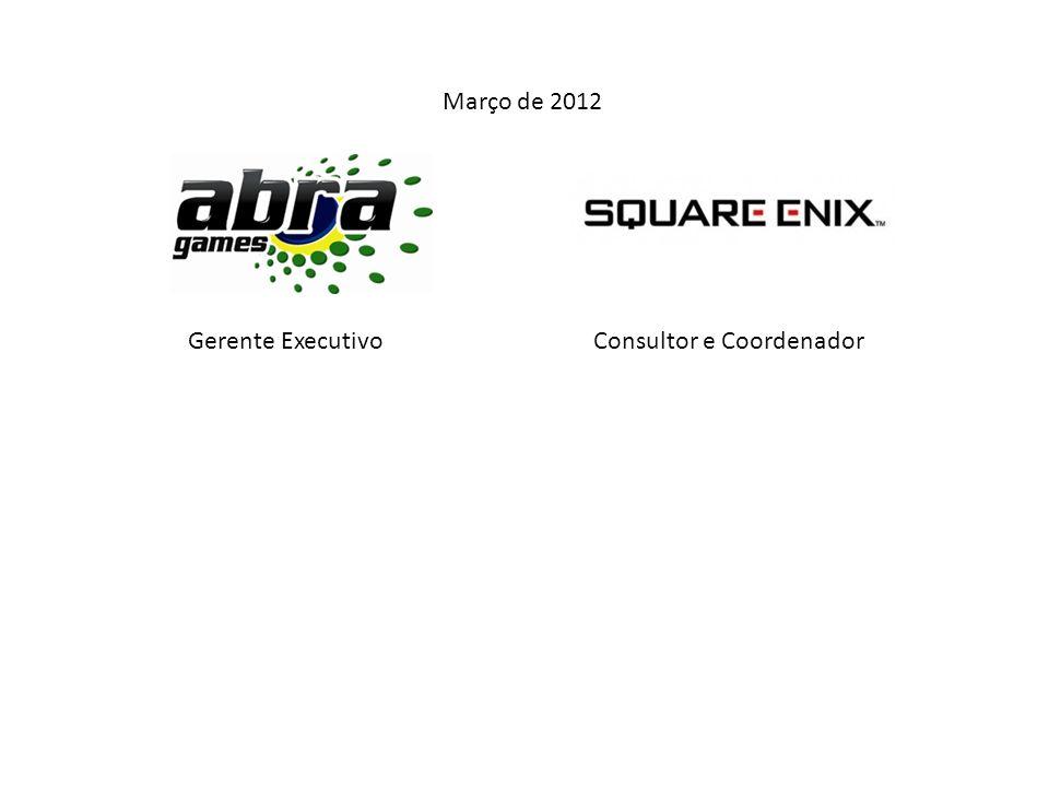 Gerente ExecutivoConsultor e Coordenador Março de 2012