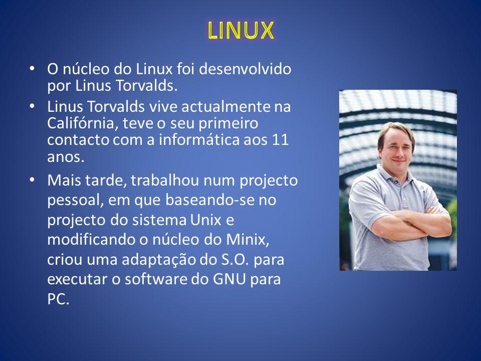 O núcleo do Linux foi desenvolvido por Linus Torvalds. Linus Torvalds vive actualmente na Califórnia, teve o seu primeiro contacto com a informática a