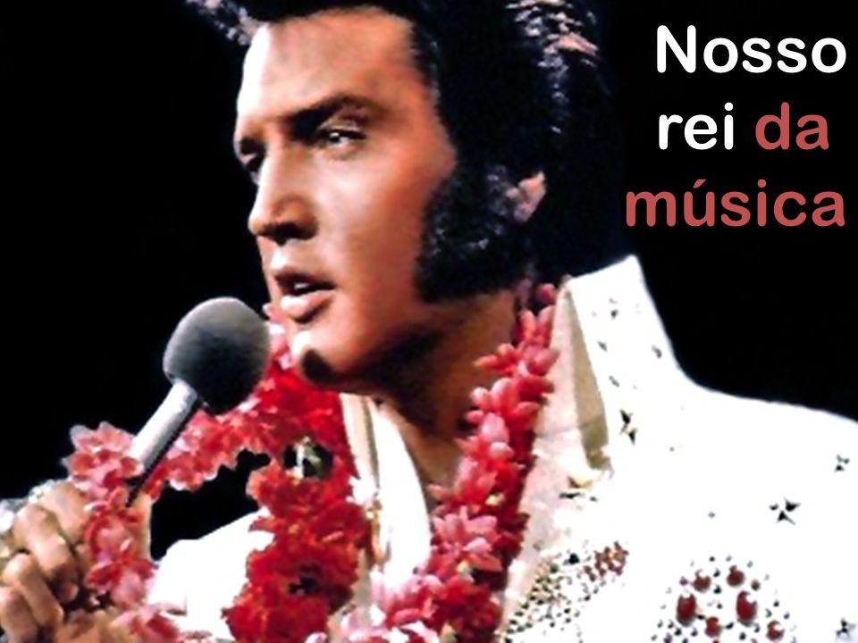 Nosso rei da música