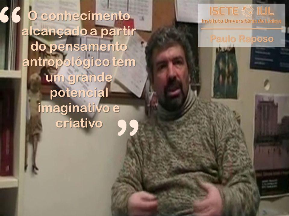 O conhecimento alcançado a partir do pensamento antropológico tem um grande potencial imaginativo e criativo