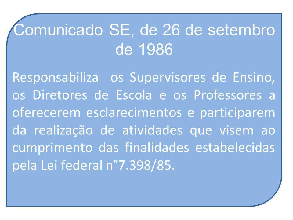 Comunicado SE, de 26 de setembro de 1986 Responsabiliza os Supervisores de Ensino, os Diretores de Escola e os Professores a oferecerem esclarecimento