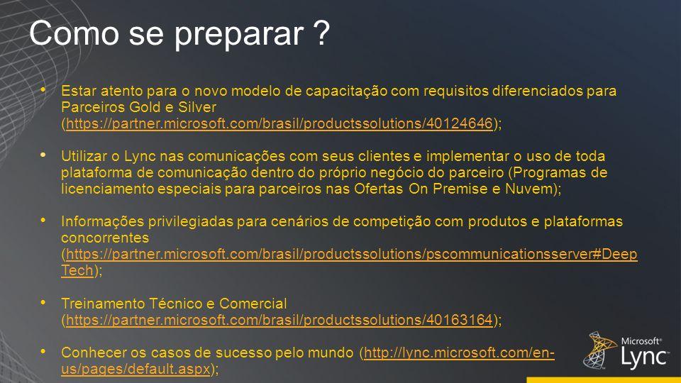 Estar atento para o novo modelo de capacitação com requisitos diferenciados para Parceiros Gold e Silver (https://partner.microsoft.com/brasil/product