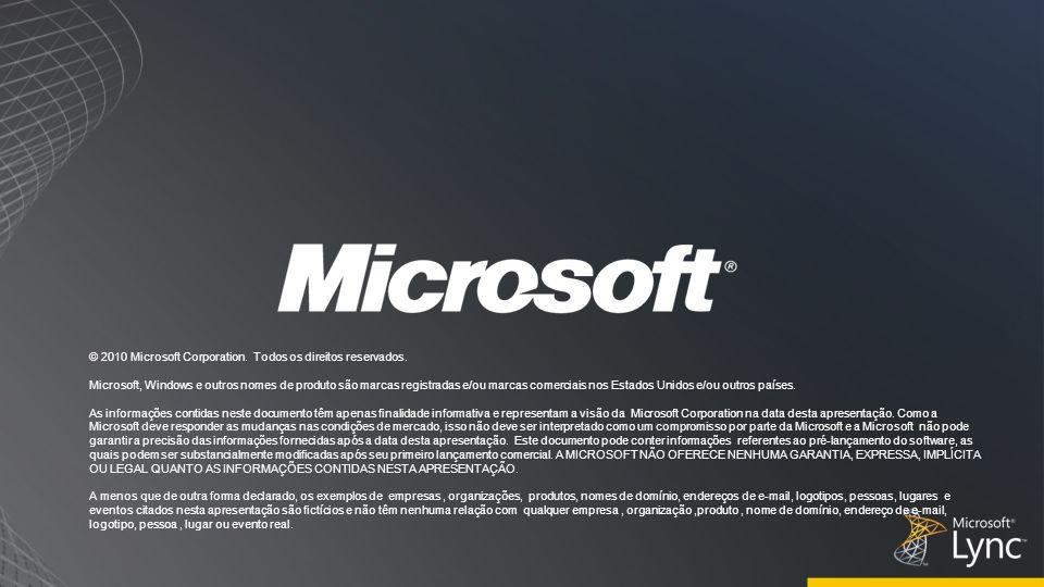 © 2010 Microsoft Corporation. Todos os direitos reservados. Microsoft, Windows e outros nomes de produto são marcas registradas e/ou marcas comerciais
