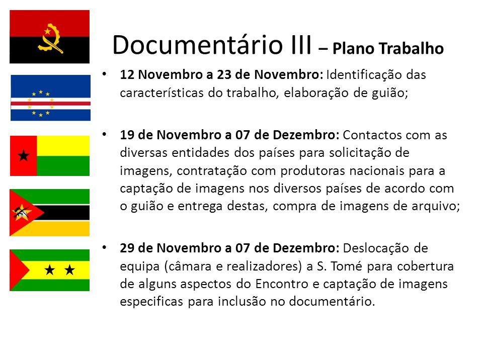 Documentário III – Plano Trabalho 12 Novembro a 23 de Novembro: Identificação das características do trabalho, elaboração de guião; 19 de Novembro a 0