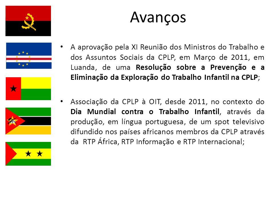 Avanços A aprovação pela XI Reunião dos Ministros do Trabalho e dos Assuntos Sociais da CPLP, em Março de 2011, em Luanda, de uma Resolução sobre a Pr
