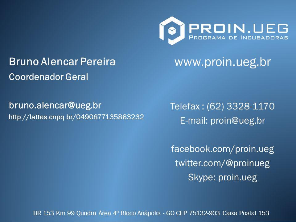 Bruno Alencar Pereira Coordenador Geral bruno.alencar@ueg.br http://lattes.cnpq.br/0490877135863232 www.proin.ueg.br Telefax : (62) 3328-1170 E-mail: