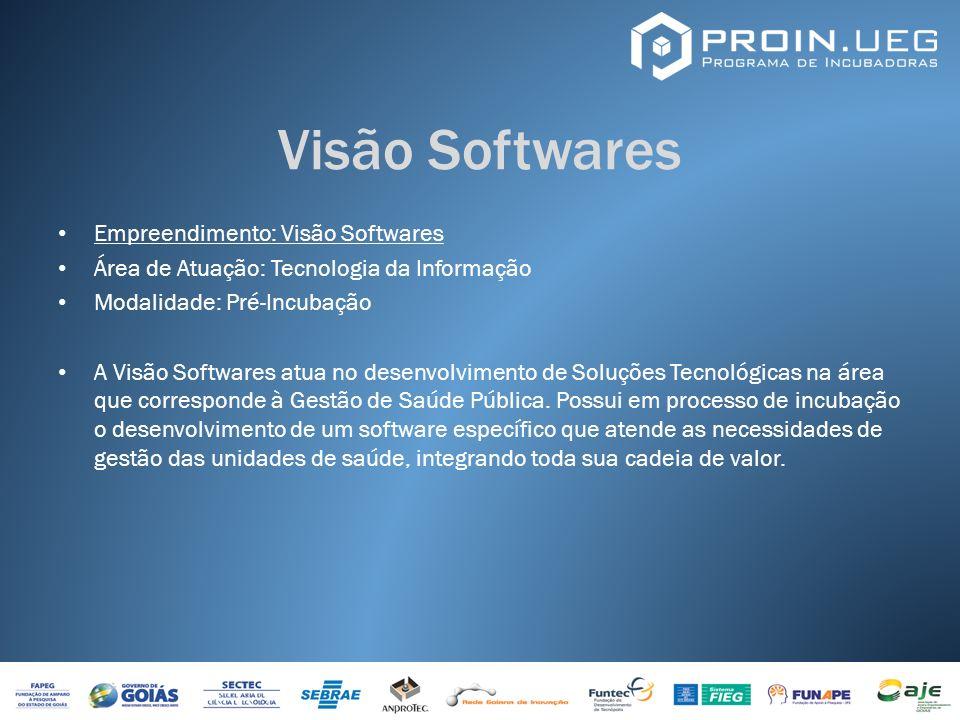 Visão Softwares Empreendimento: Visão Softwares Área de Atuação: Tecnologia da Informação Modalidade: Pré-Incubação A Visão Softwares atua no desenvol