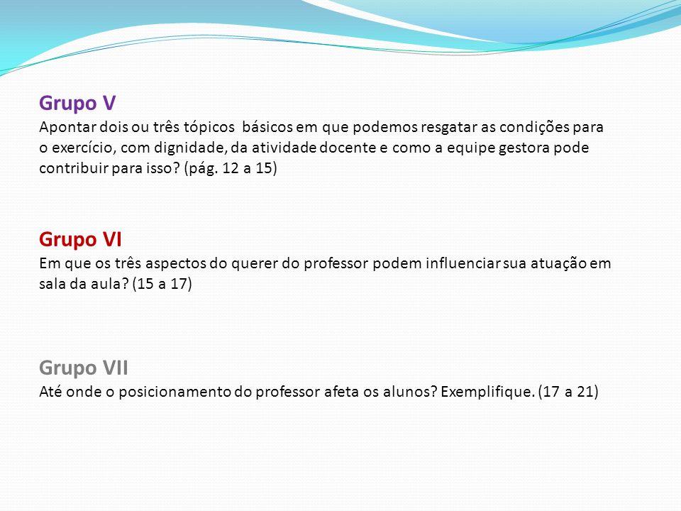 Grupo I 1-Para cumprir sua função social a Escola precisa desenvolver 03 tarefas/dimensões básicas: Aprendizagem Efetiva, Desenvolvimento Humano Pleno
