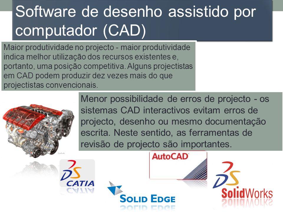 Software de desenho assistido por computador (CAD) Benefícios na construção - os desenhos de uma peça feita no CAD podem ser aproveitados no projecto, na construção das ferramentas ou dispositivos; no planeamento do processo ou na programação de máquinas CNC através de CAM.