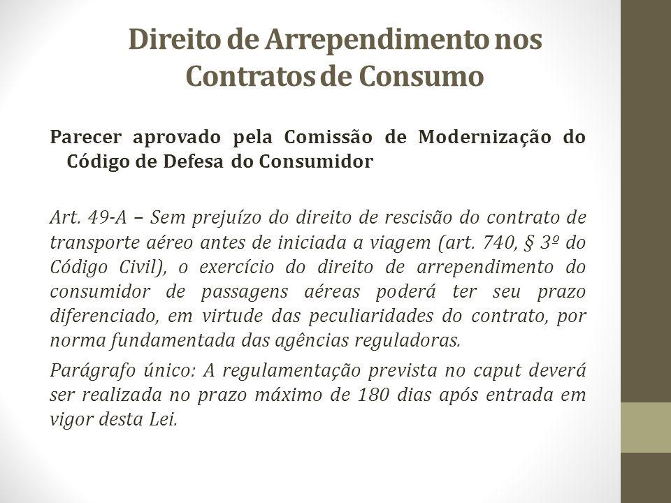 Direito de Arrependimento nos Contratos de Consumo Parecer aprovado pela Comissão de Modernização do Código de Defesa do Consumidor Art. 49-A – Sem pr