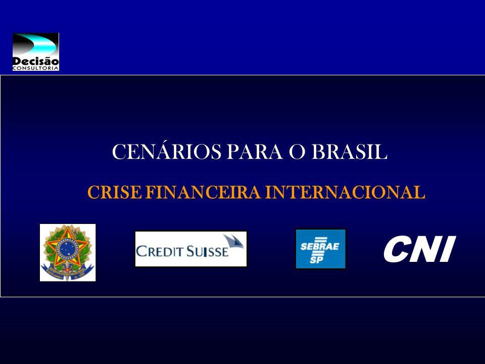 CENÁRIOS PARA O BRASIL CRISE FINANCEIRA INTERNACIONAL