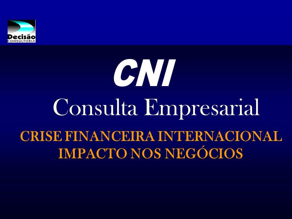 Consulta Empresarial CRISE FINANCEIRA INTERNACIONAL IMPACTO NOS NEGÓCIOS