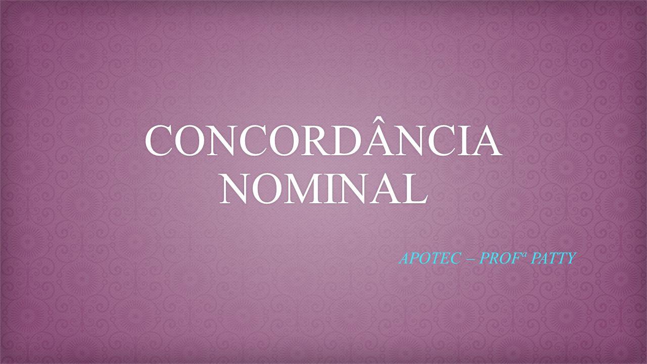 CONCORDÂNCIA NOMINAL APOTEC – PROFª PATTY