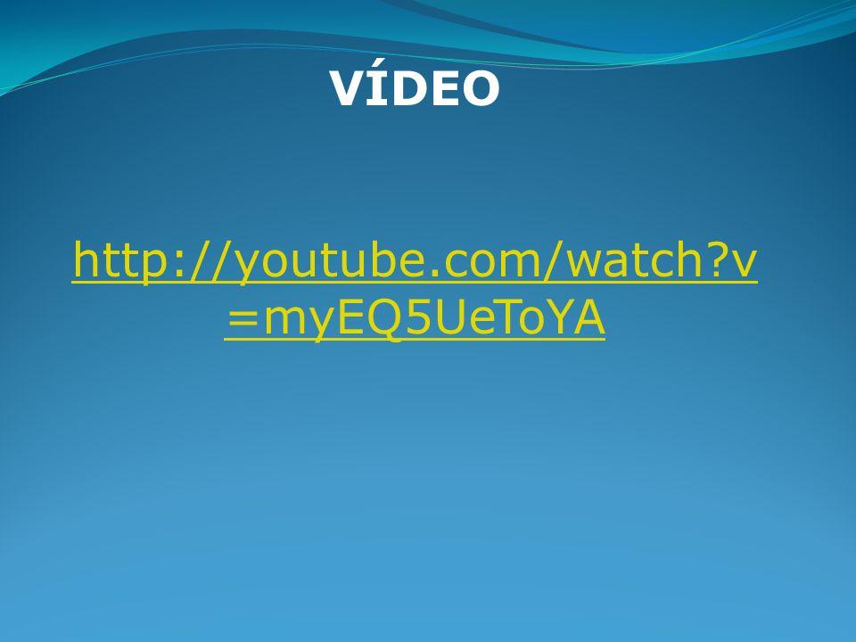 VÍDEO http://youtube.com/watch?v =myEQ5UeToYA