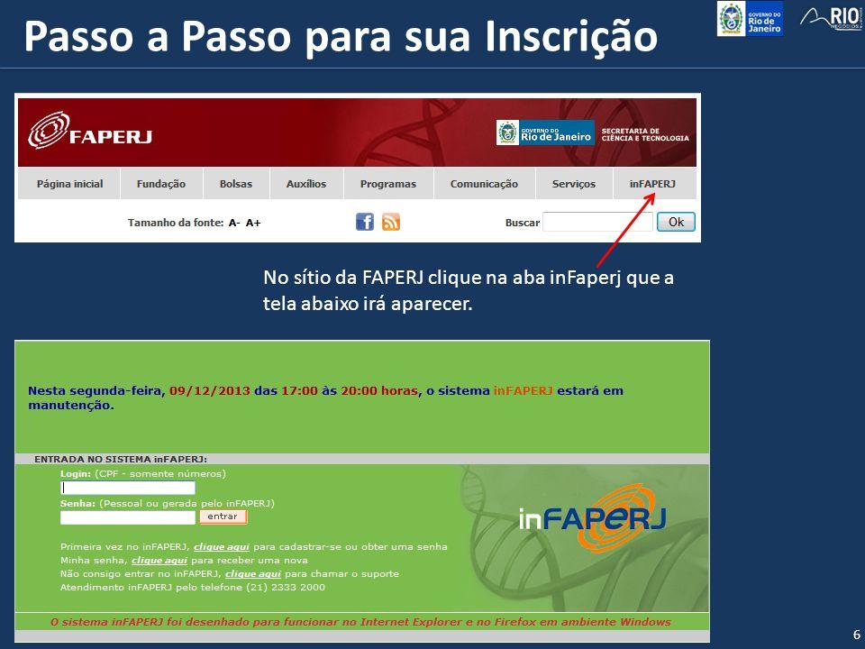 Passo a Passo para sua Inscrição 6 No sítio da FAPERJ clique na aba inFaperj que a tela abaixo irá aparecer.
