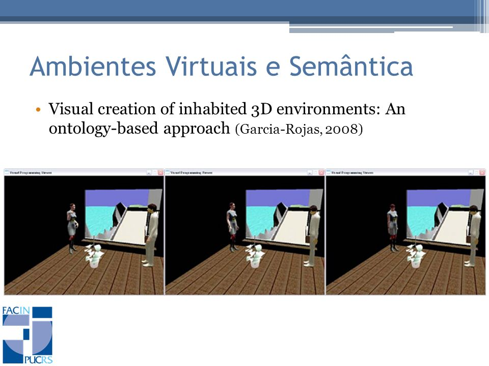 Ambientes Virtuais e Semântica Visual creation of inhabited 3D environments: An ontology-based approach (Garcia-Rojas, 2008)
