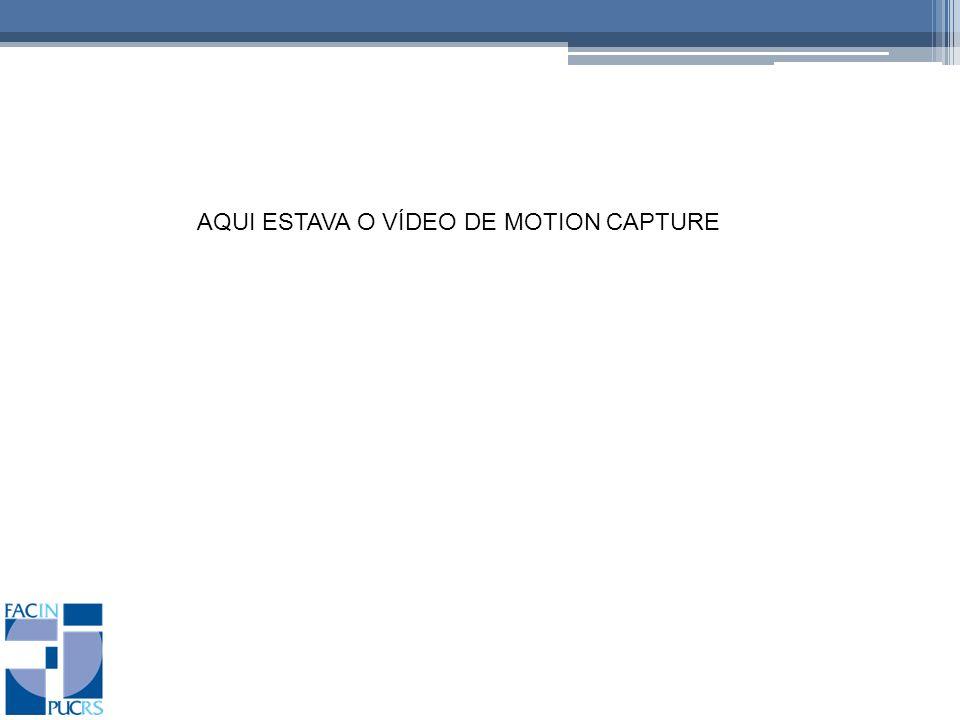 AQUI ESTAVA O VÍDEO DE MOTION CAPTURE
