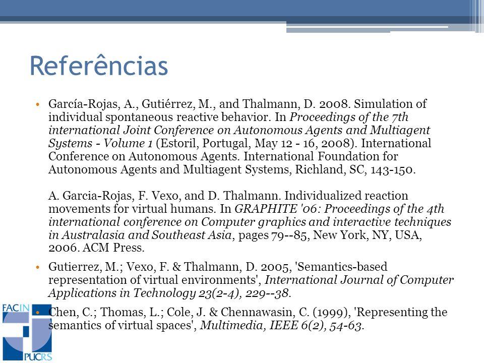 Referências García-Rojas, A., Gutiérrez, M., and Thalmann, D.