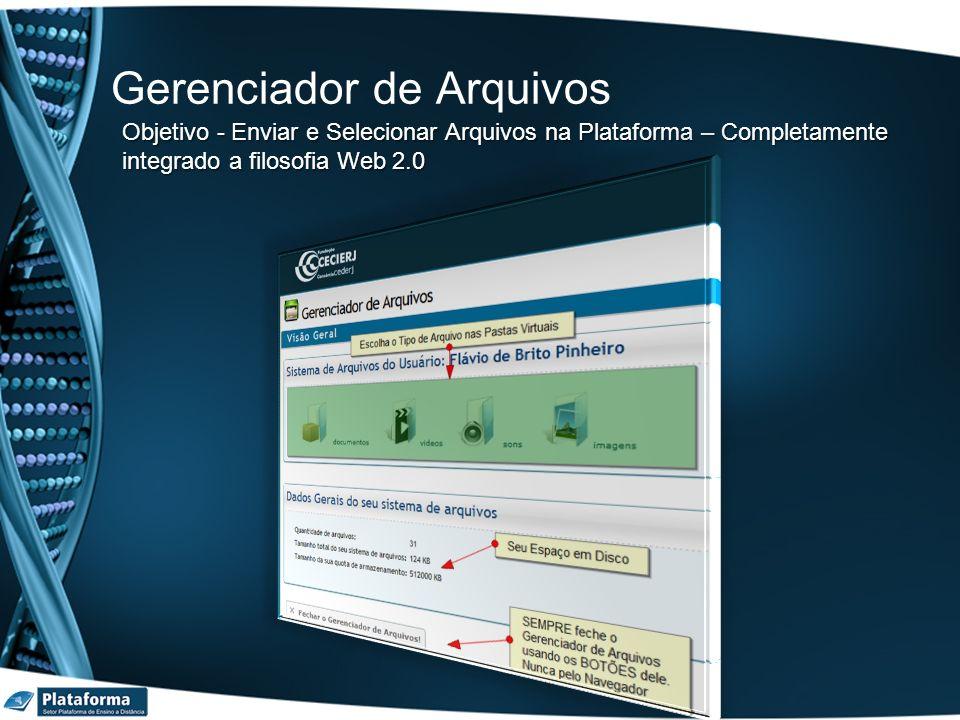 Gerenciador de Arquivos Objetivo - Enviar e Selecionar Arquivos na Plataforma – Completamente integrado a filosofia Web 2.0