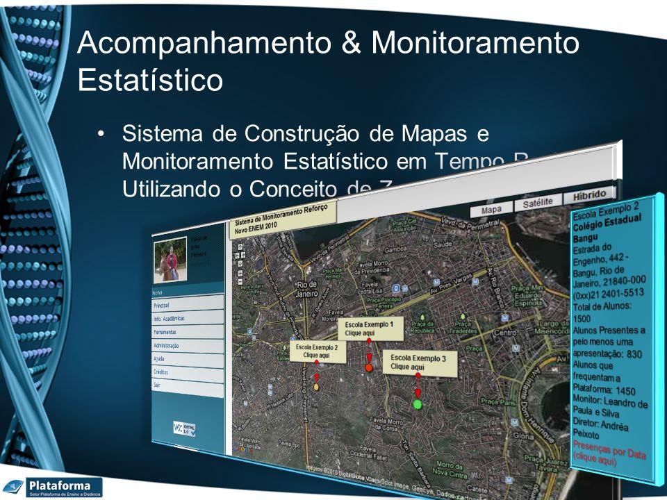 Acompanhamento & Monitoramento Estatístico Sistema de Construção de Mapas e Monitoramento Estatístico em Tempo Real Utilizando o Conceito de Zonas Que