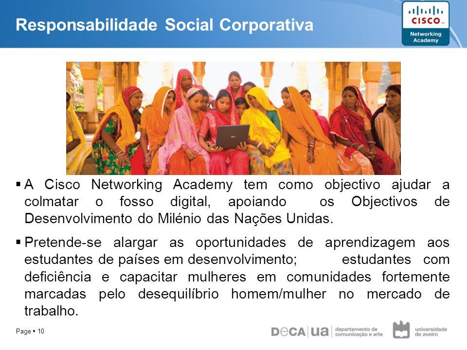 Page 10 A Cisco Networking Academy tem como objectivo ajudar a colmatar o fosso digital, apoiando os Objectivos de Desenvolvimento do Milénio das Naçõ